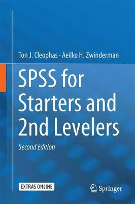 SPSS for Starters and 2nd Levelers by Ton J. Cleophas