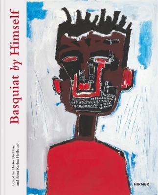 Basquiat by Himself by Dieter Buchhart