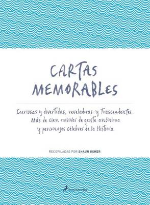 Cartas Memorables by Shaun Usher