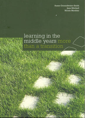 Learning in the Middle Years : More than a Transition by Jane Mitchell