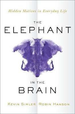 The Elephant in the Brain by Kevin Simler