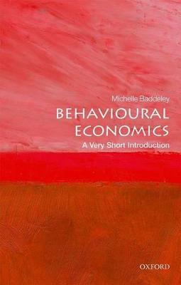 Behavioural Economics: A Very Short Introduction by Michelle Baddeley