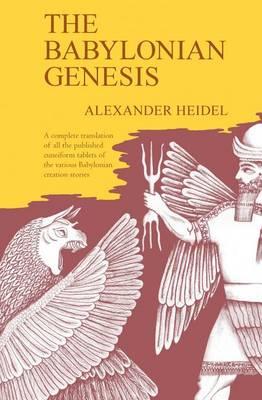 Babylonian Genesis by Alexander Heidel