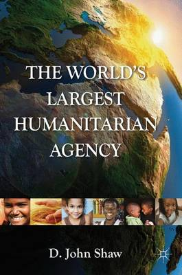 World's Largest Humanitarian Agency by D. Shaw