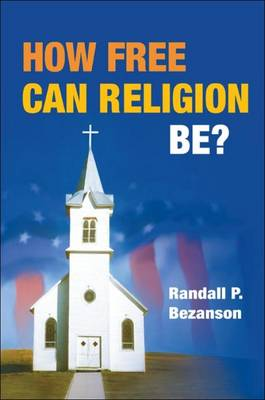 How Free Can Religion Be? by Randall P. Bezanson
