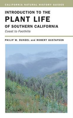 Introduction to the Plant Life of Southern California by Philip W. Rundel