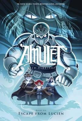 Amulet: #6 Escape from Lucien by Kibuishi,Kazu
