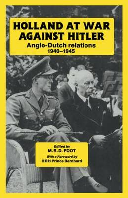 Holland at War Against Hitler by M. R. D. Foot