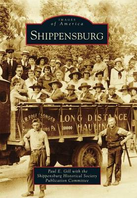 Shippensburg by Paul E Gill with the Shippensburg Historical Society Publication Committee