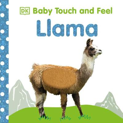 Baby Touch and Feel Llama by DK