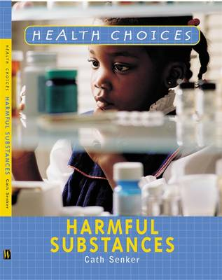 Harmful Substances by Cath Senker