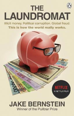 The Laundromat: Inside the Panama Papers Investigation of Illicit Money Networks and the Global Elite by Jake Bernstein