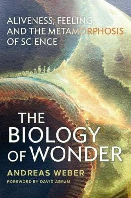 Biology of Wonder by Andreas Weber