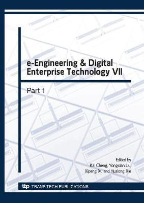 e-Engineering and Digital Enterprise Technology VII by Kai Cheng