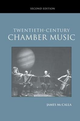 Twentieth-Century Chamber Music by James McCalla