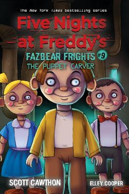 The Puppet Carver (Five Nights at Freddy's: Fazbea    r Frights #9) by Scott Cawthon