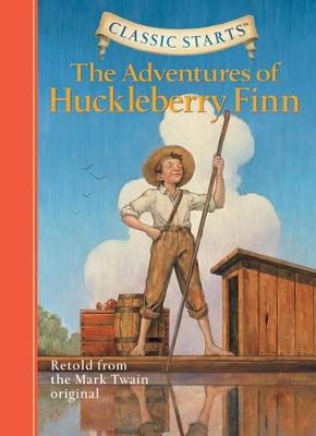 Classic Starts (R): The Adventures of Huckleberry Finn by Mark Twain
