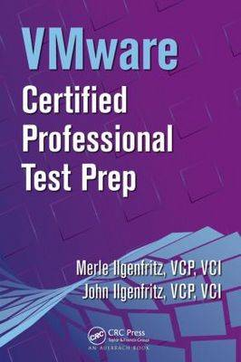 VMware Certified Professional Test Prep by Merle Ilgenfritz
