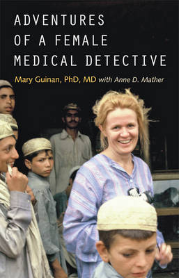 Adventures of a Female Medical Detective by Mary Guinan
