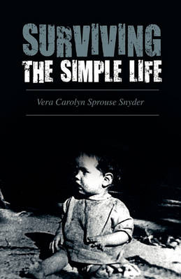 Surviving the Simple Life by Carolyn Snyder