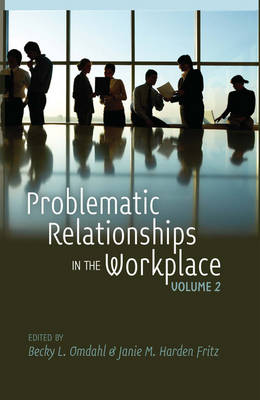 Problematic Relationships in the Workplace by Becky Lynn Omdahl