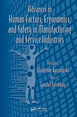 Advances in Human Factors, Ergonomics, and Safety in Manufacturing and Service Industries book