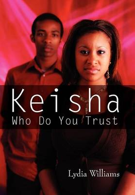 Keisha Who Do You Trust: Our Life Stories by Lydia Williams