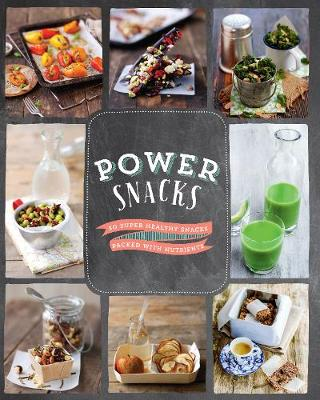 Power Snacks by Love Food Editors