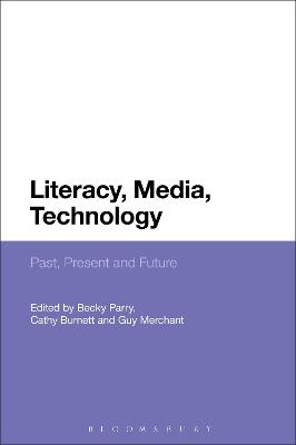 Literacy, Media, Technology: Past, Present and Future by Becky Parry