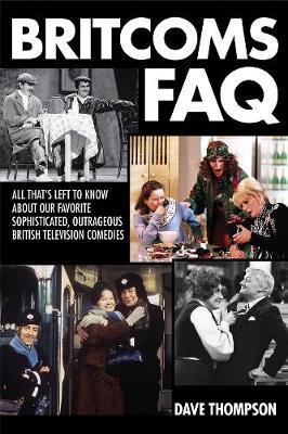Britcoms FAQ by Dave Thompson
