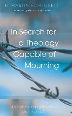 In Search for a Theology Capable of Mourning by H Martin Rumscheidt