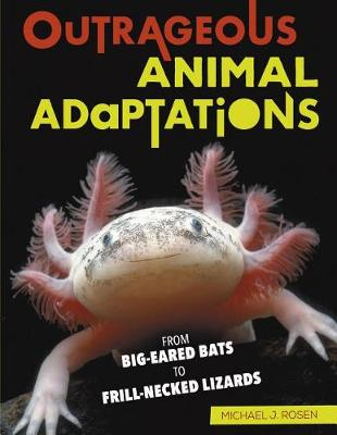 Outrageous Animal Adaptations by J., Rosen Michael