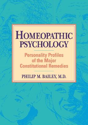 Homeopathic Psychology by Philip M. BAILEY