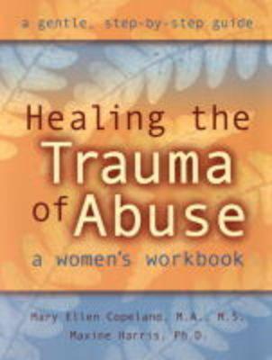 Healing the Trauma of Abuse by Copeland Harris