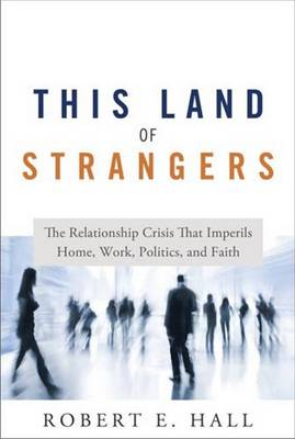 This Land of Strangers by Robert E. Hall