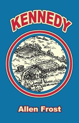 Kennedy by Allen Frost