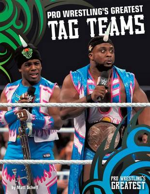 Pro Wrestling's Greatest Tag Teams by Matt Scheff
