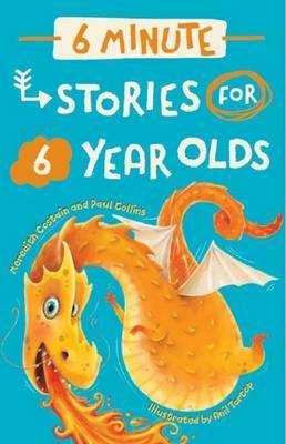 6 Minute Stories for 6 Year Olds by Meredith Costain