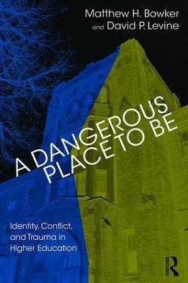 Dangerous Place to Be by Matthew H. Bowker