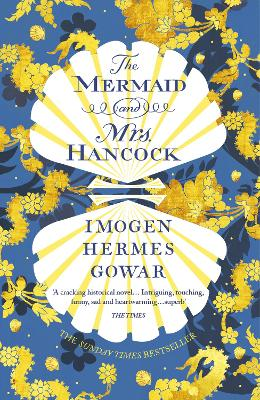 The The Mermaid and Mrs Hancock: the absolutely spellbinding Sunday Times top ten bestselling historical fiction phenomenon by Imogen Hermes Gowar