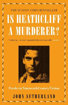 Is Heathcliff a Murderer? by John Sutherland