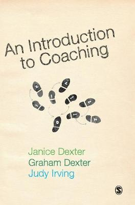 An Introduction to Coaching by Janice Dexter