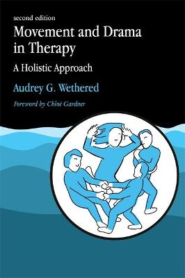 Movement and Drama in Therapy by Audrey Wethered