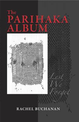 The Parihaka Album by Rachel Buchanan