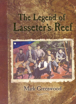 Legend of Lasseter's Reef by Mark Greenwood
