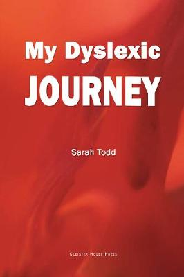 My Dyslexic Journey by Sarah Todd