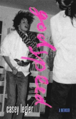 Godspeed: A Memoir by Casey Legler