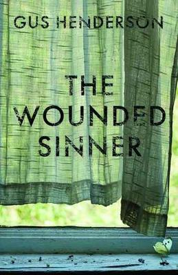 The Wounded Sinner by Gus Henderson