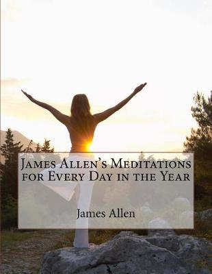 James Allen's Meditations for Every Day in the Year by Lily Allen