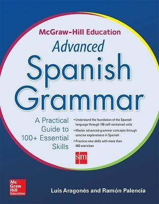 McGraw-Hill Education Advanced Spanish Grammar by Luis Aragones